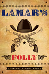 Lamar's Folly by Jeffrey Stuart Kerr