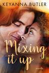 Mixing It Up (Everything Has Changed #2)
