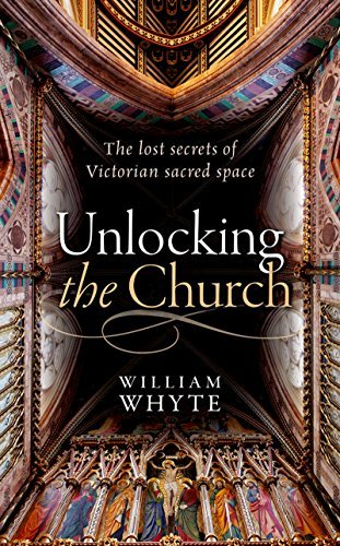 Unlocking the Church: The lost secrets of Victorian sacred space