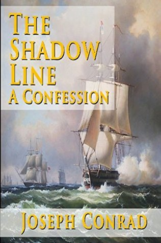conrad the shadow line  The Shadow Line: A Confession by Joseph Conrad (3 star ratings)