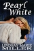 Pearl White by Lindsay Marie Miller
