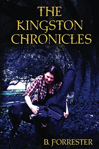 The Kingston Chronicles by B. Forrester