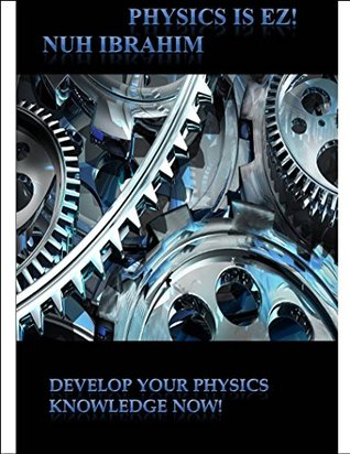 Physics Is EZ!: quantum beginners non fiction textbook (First 1)