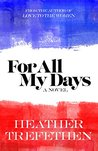 For All My Days by Heather Trefethen
