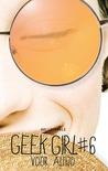 Geek Girl 6 - Voor altijd by Holly Smale