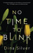 No Time To Blink by Dina Silver