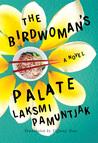 The Birdwoman's Palate by Laksmi Pamuntjak