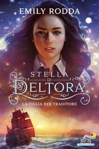 La figlia del traditore (Stella di Deltora, #1)