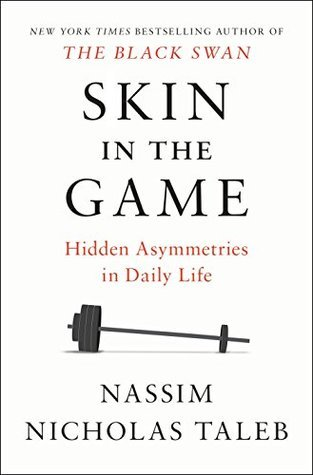 Skin in the Game: The Hidden Asymmetries in Daily Life