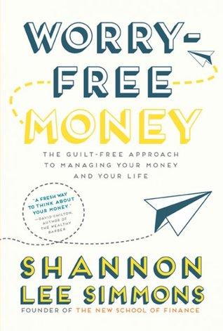 Worry-Free Money: Stop budgeting, Start Living