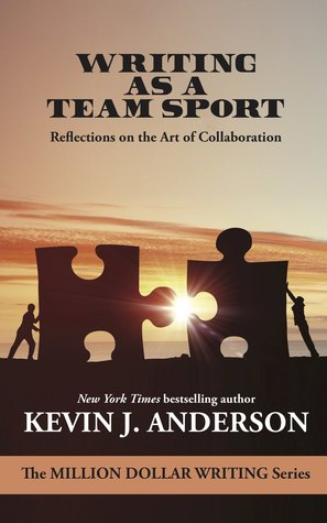 Writing as a Team Sport by Kevin J. Anderson