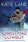 Falling for a Christmas Cowboy (Tender Heart Texas #5)