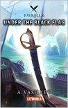 Under the Black Flag (Fayroll #6)