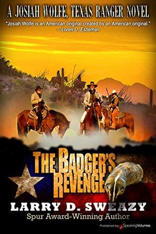 The Badger's Revenge by Larry D. Sweazy