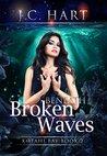 Beneath Broken Waves (Kotahi Bay #2)