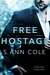 Free Hostage by S. Ann Cole