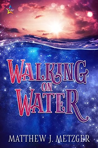 Recent Release Review: Walking on Water by Matthew J. Metzger