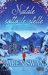 Natale sotto le stelle by Karen Swan