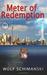 Meter of Redemption by Wolf Schimanski