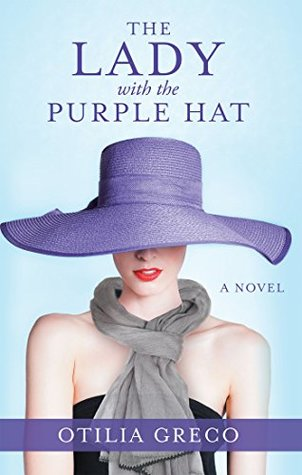 The Lady with the Purple Hat: A Novel