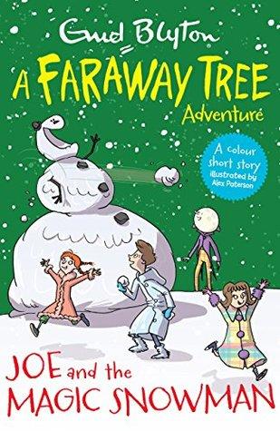 Joe and the Magic Snowman: A Faraway Tree Adventure