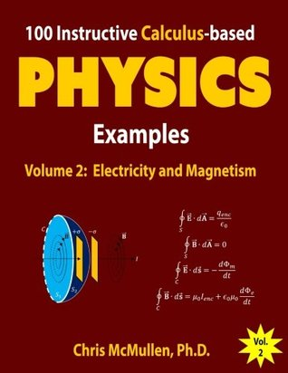 100 Instructive Calculus-based Physics Examples: Electricity and Magnetism: Volume 2