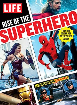 LIFE Rise of the Superhero: From the Golden Age to the Silver Screen por The Editors of LIFE FB2 TORRENT