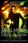 Realms of Fire and Shadow (Fae Witch Chronicles #3)