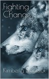 Fighting Change (Forever Changed Book 1)