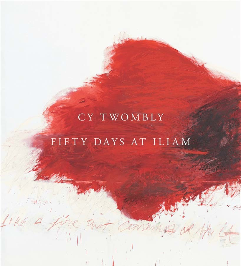 Cy Twombly: Fifty Days at Iliam