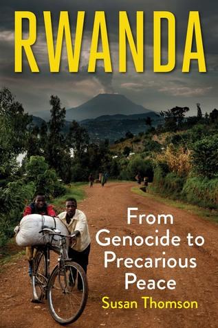 Rwanda: From Genocide to Precarious Peace