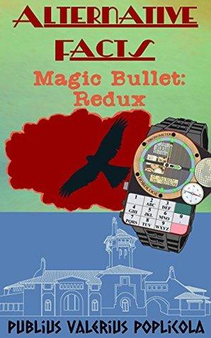 Alternative Facts: Magic Bullet: Redux