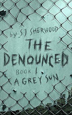 A Grey Sun (The Denounced Series, #1)