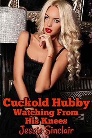 Cuckold Hubby: Watching From His Knees