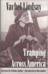 Tramping Across America by Vachel Lindsay