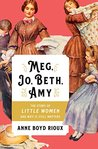 Book cover for Meg, Jo, Beth, Amy: The Story of Little Women and Why It Still Matters