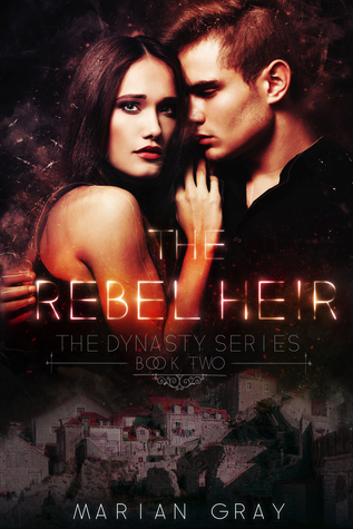The Rebel Heir: The Dynasty Series Book Two (The Dynasty Series, #2)