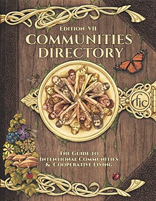 Communities Directory: The Guide to Intentional Community & Cooperative Living