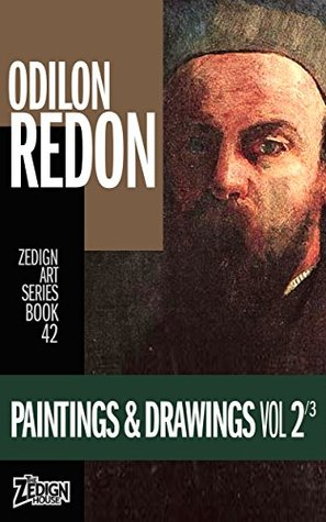 Odilon Redon - Paintings & Drawings Vol 2 (Zedign Art Series Book 42)