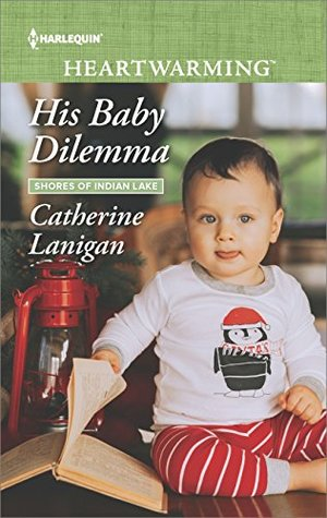 His Baby Dilemma (Shores of Indian Lake)