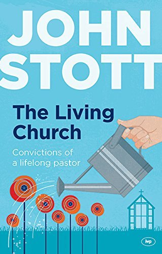 The Living Church: The Convictions of a Lifelong Pastor