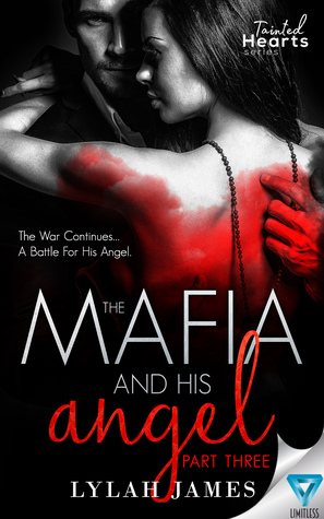 The Mafia And His Angel: Part 3 (Tainted Hearts, #3)