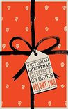 The Valancourt Book of Victorian Christmas Ghost Stories by Allen Grove