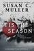 'Tis the Season by Susan C. Muller