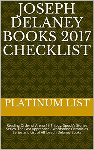 Joseph Delaney Books 2017 Checklist: Reading Order of Arena 13 Trilogy, Spook's Stories Series, The Last Apprentice / Wardstone Chronicles Series and List of All Joseph Delaney Books