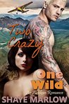 Two Crazy, One Wild by Shaye Marlow