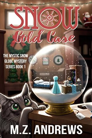 Snow Cold Case (The Mystic Snow Globe Mystery, #1)