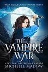 The Vampire War (Dark World: The Vampire Wish Book 5)