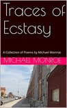 Traces of Ecstasy: A Collection of Poems by Michael Monroe