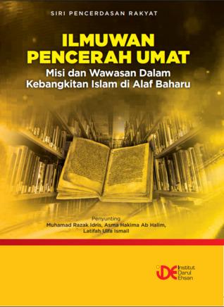 Ilmuwan Pencerah Umat: Misi dan Wawasan dalam Kebangkitan Islam di Alaf Baharu